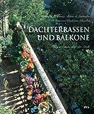 Dachterrassen und Balkone - kleine Oasen über der Stadt. - Alexandra d'Arnoux, Bruno de Laubadère