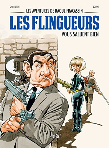 Les aventures de Raoul Fracassin, Tome 2 : Les flingueurs par Philippe Chanoinat
