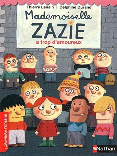 Mademoiselle Zazie à trop d'amoureux (PREMIERS ROMANS t. 170)