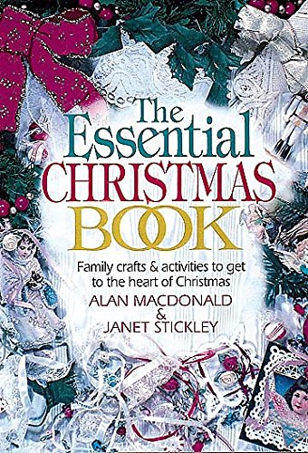 The Essential Christmas Book: Family Crafts & Activities to Get to the Heart of Christmas