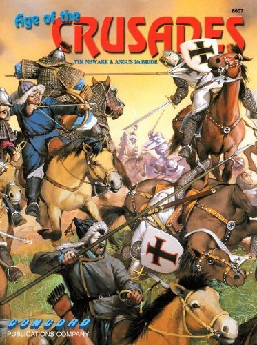 6007: Age of the Crusades (Concord - Fighting Men Series) por Tim Newark