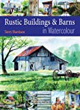Rustic Buildings & Barns in Watercolour