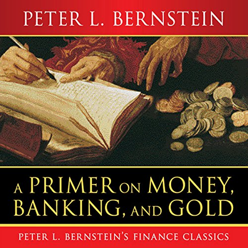 A Primer on Money, Banking, and Gold  Audiolibri