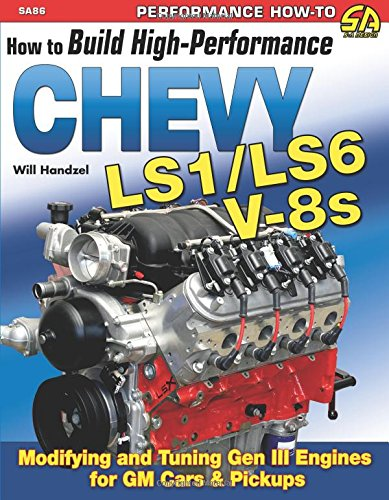 How to Build High Performance Chevy Ls1/Ls6 V-8s (Cartech) (S-A Design)