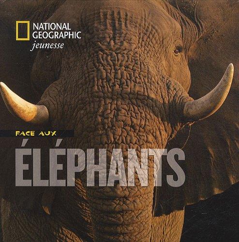 Face aux éléphants / Beverly et Dereck Joubert |