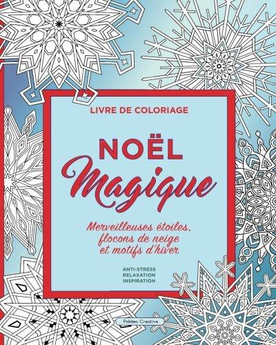 Livre De Coloriage Pour Adultes. Noël Magique: Coloriage Art Thérapie: anti-stress, relaxation, inspiration par Polidea Creative