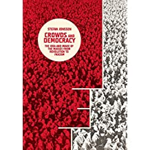 Crowds and Democracy: The Idea and Image of the Masses from Revolution to Fascism (Columbia Themes in Philosophy, Social Criticism, and the Arts)