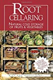 Root Cellaring : Natural Cold Storage of Fruits and Vegetables