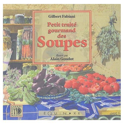 Petit traité gourmand des soupes