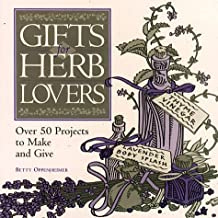 Gifts for Herb Lovers: Over 40 Projects to Make and Give: 50 Projects to Make and Give