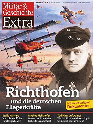 Richthofen und die deutschen Fliegerkräfte: Militär & Geschichte Extra 6