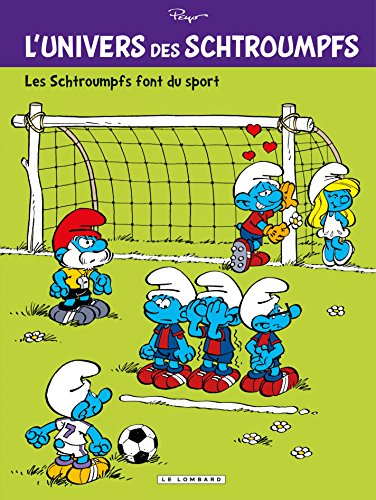 L'Univers des Schtroumpfs - Tome 6 - Les Schtroumpfs font du sport par Peyo