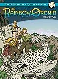 Adventures of Julius Chancer: The Rainbow Orchid Volume 2