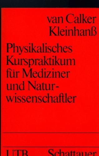 Physikalisches Kurspraktikum für Mediziner und Naturwissenschaftler