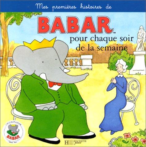 Mes premières histoires de Babar pour chaque soir de la semaine, tome 1 par Jean de Brunhoff, Laurent de Brunhoff, Jean-Claude Gibert
