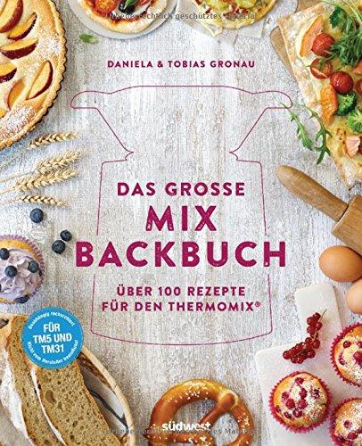 Buchseite und Rezensionen zu 'Das große Mix-Backbuch' von Daniela Gronau-Ratzeck