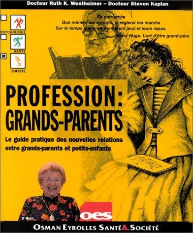 Profession : grands-parents par Ruth K. Westheimer