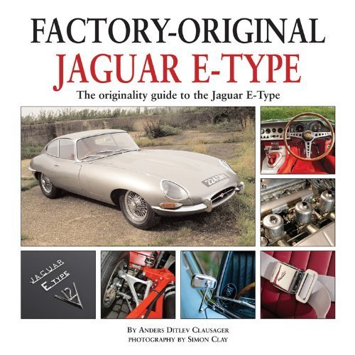 Factory Original Jaguar E-Type: the Originality Guide to the Jaguar E-Type by Clausager, Anders Ditlev (2011) Hardcover