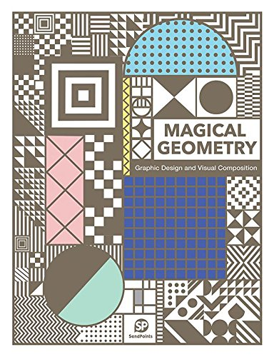 Magical Geometry: Graphic Design and Visual Composition por Sendpoints