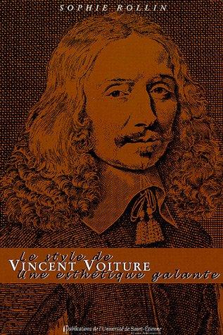 Le style de Vincent Voiture : Une esthétique galante par Sophie Rollin