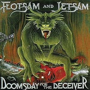 FLOTSAM JETSAM-DOOMSDAY FOR THE DECEIVER