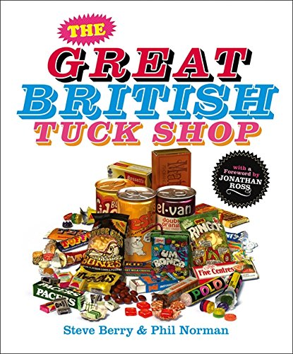 The Great British Tuck Shop by Steve Berry and Phil Norman
