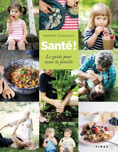 Santé ! : Le guide pour toute la famille