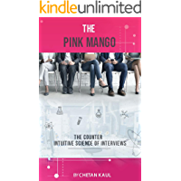 The Pink Mango: The Counter Intuitive Science Of Interviews