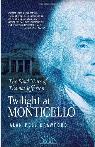 Twilight at Monticello: The Final Years of Thomas Jefferson