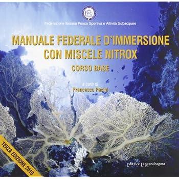 Manuale Federale D'immersione Con Miscele Nitrox. Corso Base