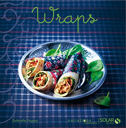 Wraps - Variations gourmandes par Collectif