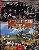 La Vie des Pionniers au temps de la Conquête de l'Ouest