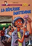 La réplique inattendue / scénario et dessin, Emile Bravo... | Bravo, Emile (1964-....)