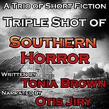 Triple Shot of Southern Horror