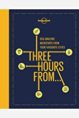 Three Hours From (Lonely Planet) Hardcover