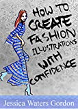 #6: How to Create Fashion Illustrations with Confidence