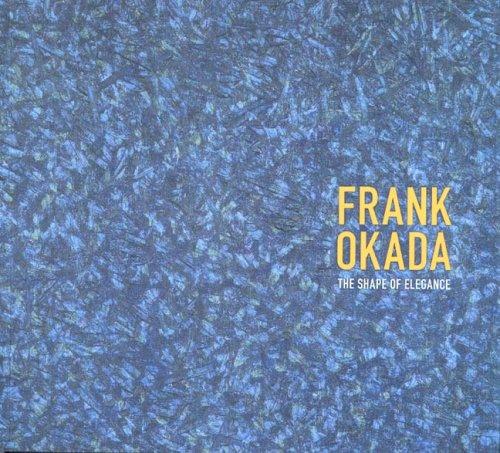 Frank Okada: The Shape of Elegance por Kazuko Nakane