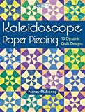 Kaleidoscope Paper Piecing: 10 Dynamic Quilt Designs by Nancy Mahoney (2012-01-10)