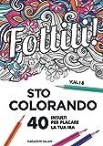 Scarica Libro Fottiti sto colorando 40 insulti per placare la tua ira (PDF,EPUB,MOBI) Online Italiano Gratis