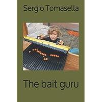 The bait guru: Guida pratica alle esche del carpfishing