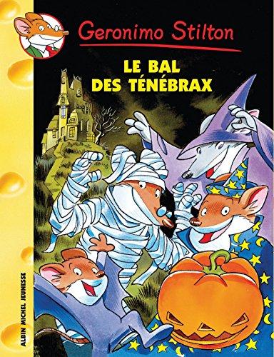 Le Bal des Ténébrax (Geronimo Stilton - Romans) (French Edition) (Halloween Activites Les De L)