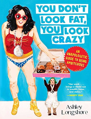 you-dont-look-fat-you-look-crazy-an-unapologetic-guide-to-being-ambitchous-english-edition