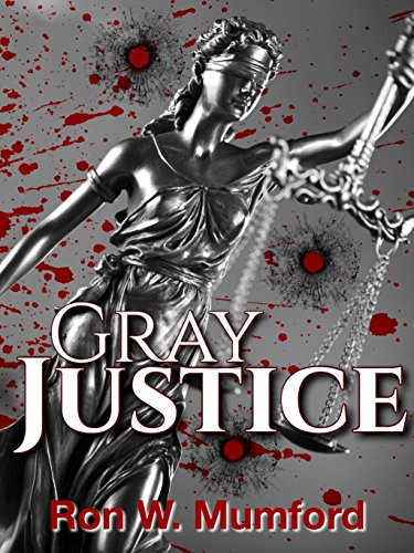 Gray Justice (English Edition) eBook: Ron Mumford, Faye ...