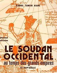 Le Soudan Occidental au temps des grands empires XI-XVIè siècle