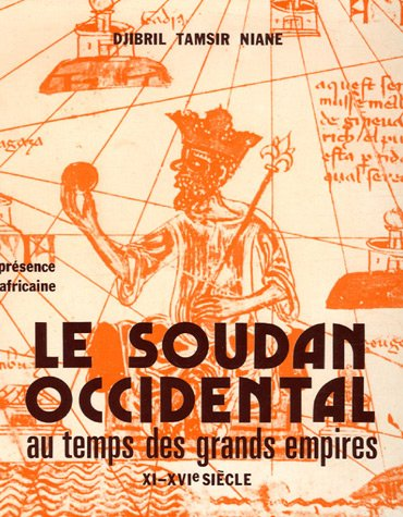 Le Soudan Occidental au temps des grands empires XI-XVI sicle