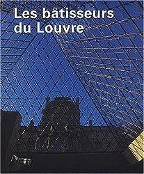 Les bâtisseurs du Louvre