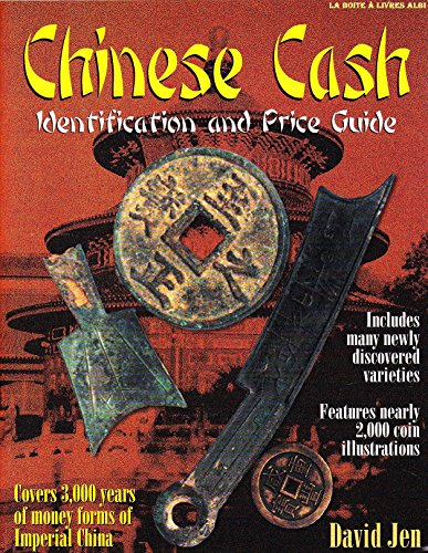 Chinese Cash / Identification and Price Guide / Includes many newly discovered varieties / Features nearly 2000 coin illustrations / Covers 3000 years of money forms of Imperial China Numismatique Pièces Médailles Rouelles Anneaux
