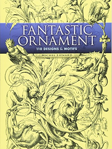 Fantastic Ornament: 110 Designs and Motifs (Dover Pictorial Archives)