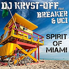 DJ Kryst-Off feat. Breaker & UCI-Spirit Of Miami