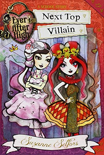 Ever After High: Next Top Villain (A School Story) by Selfors, Suzanne (2015) Hardcover